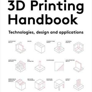 The 3D Printing Handbook Technologies design and applications